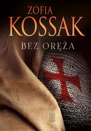 okładka Bez oręża, Książka | Kossak Zofia