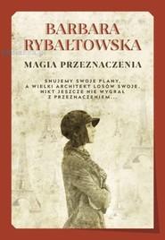 okładka Magia przeznaczenia tw., Książka   Rybałtowska Barbara