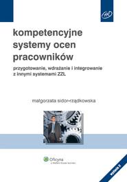 okładka Kompetencyjne systemy ocen pracowników przygotowanie, wdrażanie i integrowanie z innymi systemami ZZL, Książka | Sidor-Rządkowska Małgorzata
