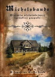 okładka Michelsbaude Historia nieistniejącej izerskiej gospody, Książka | Wawrzyńczak M.