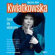 okładka Kwiatkowska. Żarty się skończyły, Audiobook | Marcin  Kwiatkowski