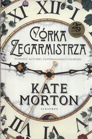 okładka Córka zegarmistrza, Książka | Morton Kate