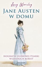 okładka Jane Austen w domu, Książka | Worsley Lucy