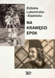 okładka Na krawędzi epok, Książka | Lubomirska-Stadnicka Elżbieta