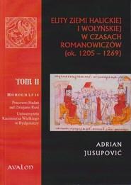 okładka Elity ziemi halickiej i wołyńskiej w czasach Romanowiczów (ok. 1205-1269), Książka | Jusupović Adrian