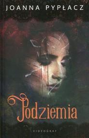 okładka Podziemia, Książka | Pypłacz Joanna