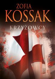 okładka Krzyżowcy Tom 1 i 2, Książka | Kossak Zofia