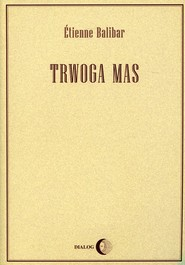 okładka Trwoga mas, Książka | Balibar Etienne