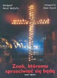 okładka Znak któremu sprzeciwiać się będą, Książka | Wojtyła Karol