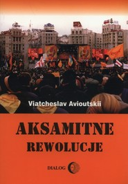 okładka Aksamitne rewolucje, Książka   Avioutskii Viatcheslav