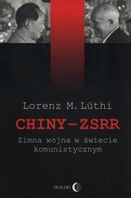okładka Chiny ZSRR Zimna wojna w świecie komunistycznym, Książka   Lorenz M. Luthi