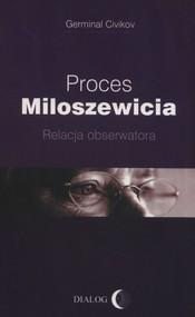 okładka Proces Miloszewicia Relacja obserwatora, Książka   Civikov Germinal