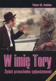 okładka W imię Tory Żydzi przeciwko syjonizmowi, Książka | Yakov M. Rabkin