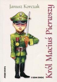okładka Król Maciuś Pierwszy, Książka | Korczak Janusz