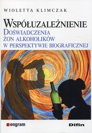 okładka Współuzależnienie Doświadczenia żon alkoholików w perspektywie biograficznej, Książka   Klimczak Wioletta