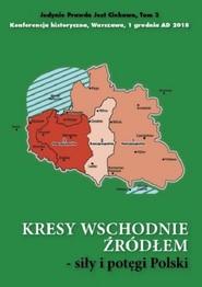 okładka Kresy wschodnie źródłem siły i potęgi Polski, Książka |