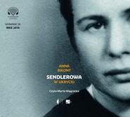 okładka Sendlerowa. W ukryciu, Audiobook | Anna Bikont