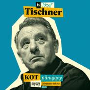 okładka Kot pilnujący myszy, Audiobook | Józef Tischner