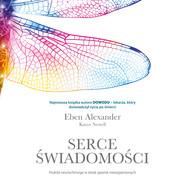 okładka Serce świadomości. Podróż neurochirurga w świat zjawisk niewyjaśnionych, Audiobook | Alexander Eben