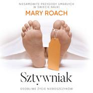 okładka Sztywniak. Osobliwe życie nieboszczyków, Audiobook | Mary Roach