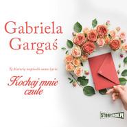 okładka Kochaj mnie czule, Audiobook | Gabriela Gargaś