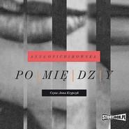 okładka Pomiędzy, Audiobook | Anna Onichimowska