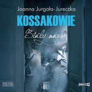 okładka Kossakowie. Biały mazur, Audiobook   Joanna Jurgała-Jureczka