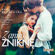 okładka Zanim zniknę, Audiobook | Anna Dąbrowska