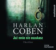 okładka JUŻ MNIE NIE OSZUKASZ, Audiobook | Harlan Coben