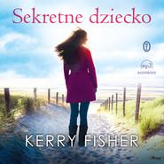 okładka Sekretne dziecko, Audiobook | Kerry Fisher