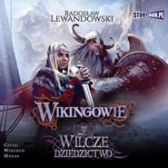 okładka Wikingowie. Tom 1. Wilcze dziedzictwo, Audiobook   Radosław Lewandowski