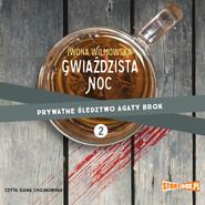 okładka Prywatne śledztwo Agaty Brok. Tom 2. Gwiaździsta noc, Audiobook | Iwona Wilmowska