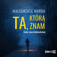 okładka Ta, którą znam, Audiobook   Małgorzata Warda