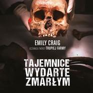 okładka Tajemnice wydarte zmarłym [2019], Audiobook | Emily Craig