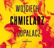 okładka Podpalacz, Audiobook | Wojciech Chmielarz