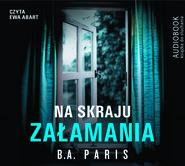 okładka NA SKRAJU ZAŁAMANIA, Audiobook | B.A. Paris