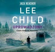 okładka UPROWADZONY, Audiobook   Lee Child