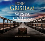 okładka WYSPA CAMINO, Audiobook | John  Grisham