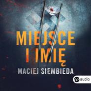 okładka Miejsce i imię, Audiobook | Maciej Siembieda