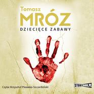 okładka Dziecięce zabawy, Audiobook | Tomasz Mróz