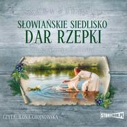 okładka Słowiańskie siedlisko. Tom 2. Dar Rzepki, Audiobook | Monika Rzepiela