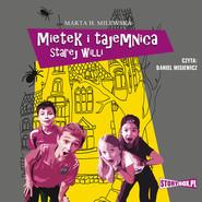 okładka Mietek i tajemnica starej willi, Audiobook   Marta H. Milewska