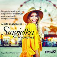 okładka Singielka w Londynie, Audiobook | Marta  Matulewicz