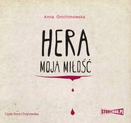 okładka Hera. Tom 1. Hera moja miłość, Audiobook | Anna Onichimowska