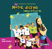 okładka Mietek, drużyna i piwnica, której nie ma, Audiobook   Marta H. Milewska