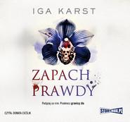 okładka Zapach prawdy, Audiobook   Iga Karst