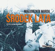 okładka Środek lata, Audiobook   Małgorzata Warda