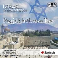 okładka Izrael w proroctwach, Audiobook | Daniel i Piotr Olszewscy