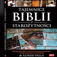 okładka Tajemnice Biblii i Starozytnosci, Audiobook   Alfred J. Palla