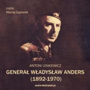 okładka Generał Władysław Anders (1892-1970), Audiobook | Lenkiewicz Antoni